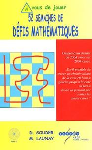 Dominique Souder et Mickaël Launay - 52 semaines de défis mathématiques.