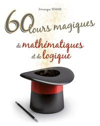 60 tours magiques de mathématiques et de logique - Dominique Souder |