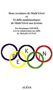 Dominique Souder - Deux aventures de Math'Givré et 52 défis mathématiques de Math'Givré aux lycéens.