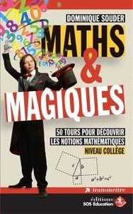 Dominique Souder - Maths & magiques - 50 tours pour découvrir les notions mathématiques niveau collège.