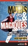 Dominique Souder - Maths & Magiques - 66 tours + 6 curiosités pour donner le goût des maths grâce à la magie ! Niveau cours moyen.