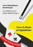 Dominique Souder - Tours de magie et symétries.