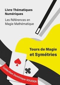 Télécharger des fichiers ebook pour mobile Tours de magie et symétries 9782956397304 PDF CHM ePub (Litterature Francaise) par Dominique Souder