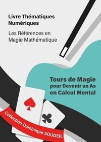 Dominique Souder - Tours de magie pour devenir un as en calcul mental.