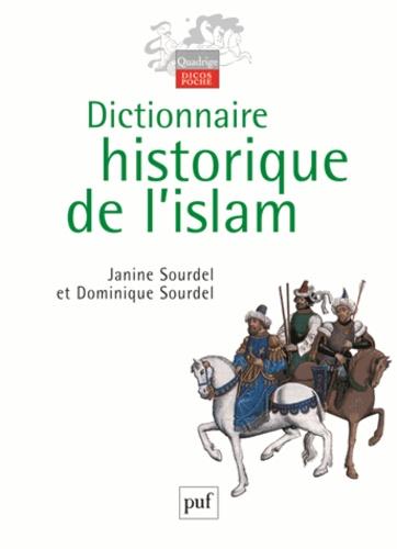 Dominique Sourdel et Janine Sourdel - Dictionnaire historique de l'Islam.