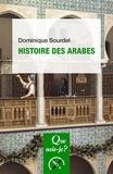 Dominique Sourdel - Histoire des Arabes.