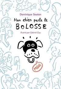 Dominique Souton - Mon chien parle le bolosse.