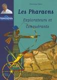 Dominique Spiess - Les Pharaons - Explorateurs et Conquérants.