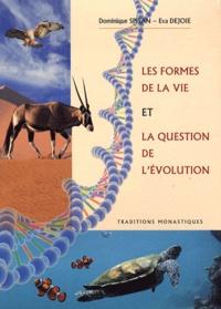 Dominique Spisan et Eva Dejoie - Les formes de la vie et la question de l'évolution.