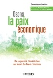 Dominique Steiler - Osons la paix économique - De la pleine conscience au souci du bien commun.
