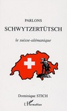 Dominique Stich - Parlons schwytzertütsch - Le suisse-alémanique.