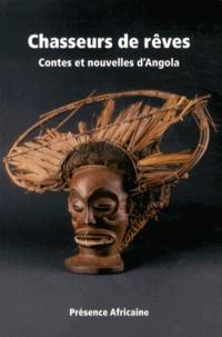 Dominique Stoenesco - Chasseurs de rêves - Contes et nouvelles d'Angola.