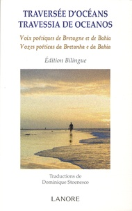 Dominique Stoenesco et Jean-Albert Guénégan - Traversée d'océans - Voix poétiques de Bretagne et de Bahia, édition bilingue français-portugais.