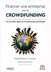 Dominique Stucki - Financer une entreprise par le crowdfunding - Les nouvelles règles de l'investissement participatif.