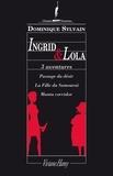 Dominique Sylvain - 3 aventures en 1 : Ingrid et Lola - Passage du désir, La fille du Samouraï, Manta Corridor..