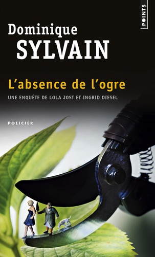 Dominique Sylvain - L'absence de l'ogre.