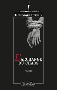 Dominique Sylvain - L'archange du chaos.
