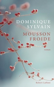 Dominique Sylvain - Mousson froide.