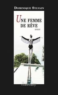 Dominique Sylvain - Une femme de rêve.