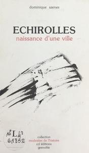 Dominique Szenes - Échirolles : naissance d'une ville.