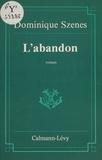 Dominique Szenes - L'Abandon.