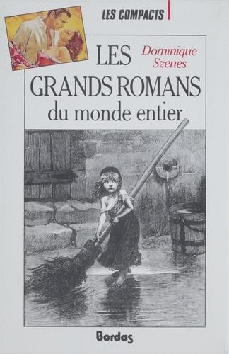 Dominique Szenes - Les grands romans du monde entier.