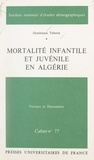 Dominique Tabutin et  Institut National d'Études Dém - Mortalité infantile et juvénile en Algérie.