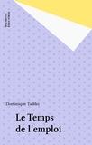 Dominique Taddei - Le Temps de l'emploi.