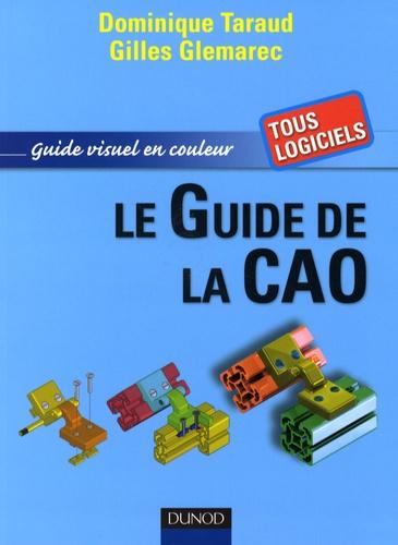 Dominique Taraud et Gilles Glemarec - Le Guide de la CAO - Guide visuel en couleur.