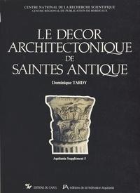 Dominique Tardy et Francis Schach - Le décor architectonique de Saintes antique (1) : Les chapiteaux et bases.