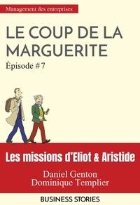 Dominique Templier et Daniel Genton - Les missions d'Eliot & Aristide - Le coup de la marguerite - épisode 7.
