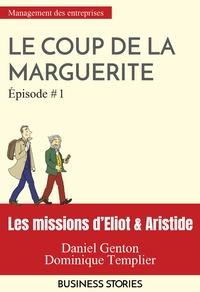 Dominique Templier et Daniel Genton - Les missions d'Eliot et Aristide - Le coup de la marguerite - épisode 1.