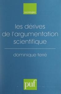 Dominique Terré et Raymond Boudon - Les dérives de l'argumentation scientifique.