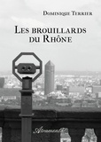 Dominique Terrier - Les brouillards du Rhône.