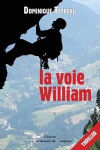 Dominique Tetreau - La voie William.