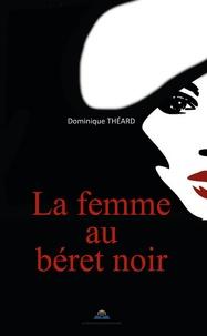 Dominique Théard - La femme au béret noir.