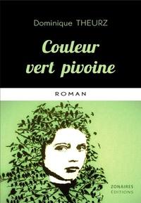 Dominique Theurz - Couleur vert pivoine.
