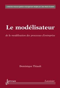 Dominique Thiault - Le modélisateur : de la modélisation des processus d'entreprise.
