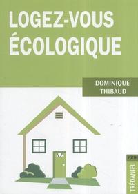 Dominique Thibaud - Logez-vous Ecologique.