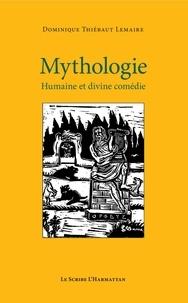 Dominique Thiébaut Lemaire - Mythologie - Humaine et divine comédie.
