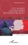 Dominique Thierry - Les jeunes, les mal-aimés de la République !.
