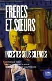 Dominique Thiery - Frères et soeurs - Incestes sous silences.