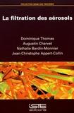Dominique Thomas et Augustin Charvet - La filtration des aérosols.