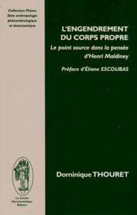 Dominique Thouret - L'engendrement du corps propre - Le point source dans la pensée d'Henri Maldiney.