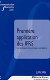Dominique Thouvenin et Emmanuel Roger - Communication financière - Première application des IFRS : Les pratiques des groupes européens.