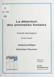 Dominique Thouvenin - La détection des anomalies fotales (2) : analyse juridique.