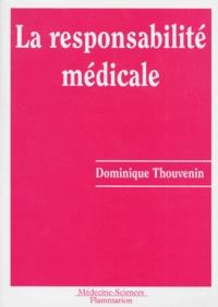 Dominique Thouvenin - La responsabilité médicale - Analyse des données statistiques disponibles et des arrêts rendus par la Cour de cassation et le Conseil d'Etat de 1984 à 1992.