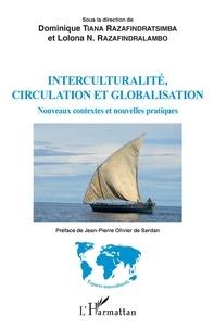 Dominique Tiana Razafindratsimba et Lolona N. Razafindralambo - Interculturalité, circulation et globalisation - Nouveaux contextes et nouvelles pratiques.