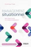 Dominique Tissier - Management situationnel - Vers l'autonomie et la responsabilisation.
