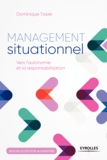 Dominique Tissier - Management situationnel - Vers l'autonomie et la responsabilisation.